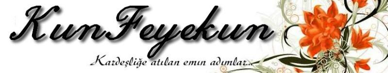 Bu Forum www.kunfeyekun.org adresine Taşınmıştır.