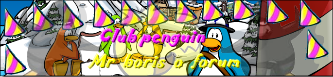 Club Penguin Mrboris o f�rum