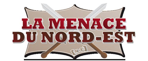 La Menace du Nord Est