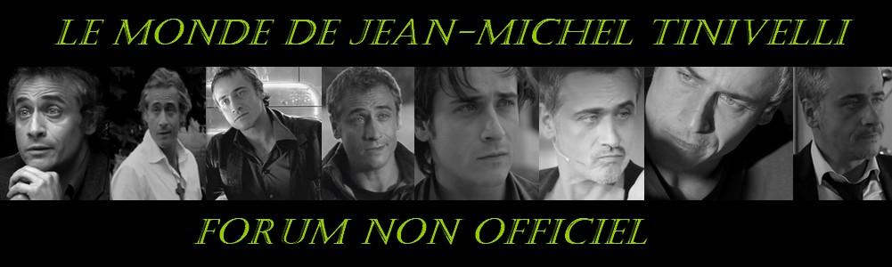 LE MONDE DE JEAN-MICHEL TINIVELLI