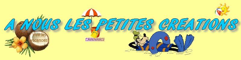 A NOUS LES PETITES CREATIONS
