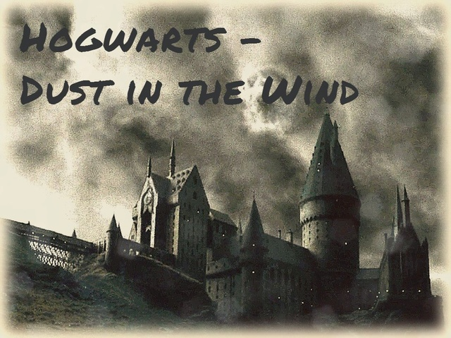 Hogwarts - Dust in the Wind