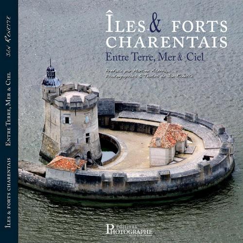 Iles et forts Charentais - Entre terre, mer et ciel