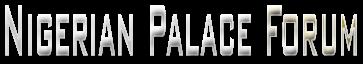 Nigerian Palace Forum