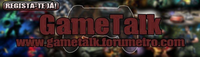 GameTalk - Fórum Oficial