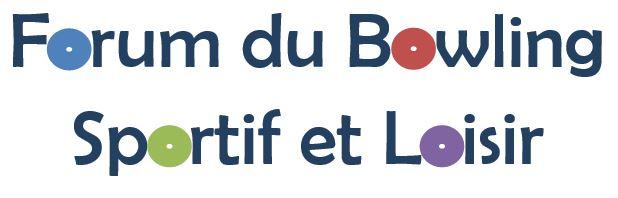 Forum du Bowling Sportif et Loisir