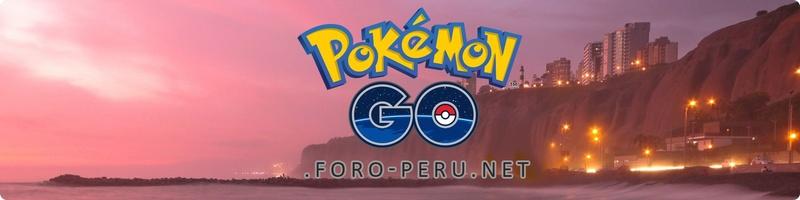 Pokémon Go Foro Perú
