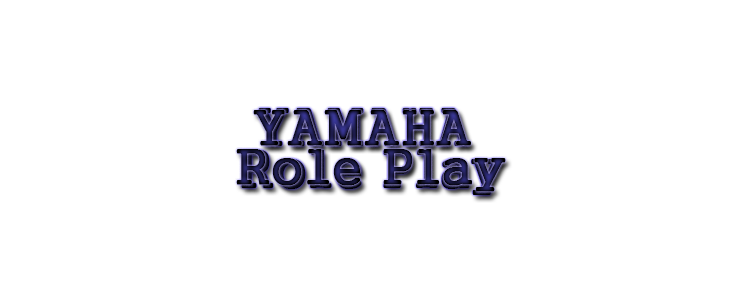 Yamaha Role Play
