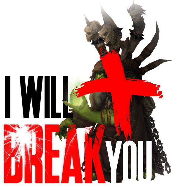 I WILL BREAK YOU